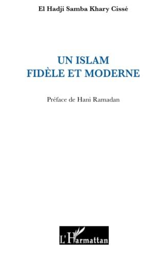 9782296102750: Un islam fidèle et moderne (French Edition)
