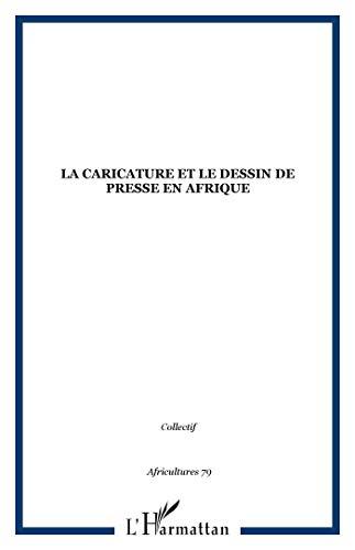 Africultures, N° 79 : La caricature et: Christophe Cassiau-Haurie