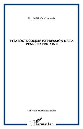 9782296103368: Vitalogie : Comme expression de la pensée africaine