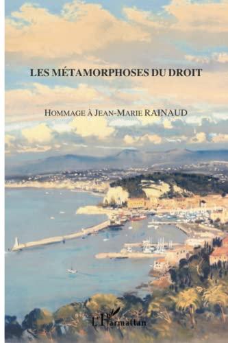 9782296103702: Les m�tamorphoses du droit : Hommage � Jean-Marie Rainaud