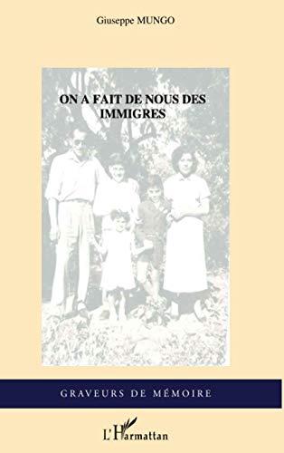 9782296103757: On a fait de nous des immigrés (French Edition)