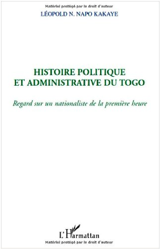 9782296104273: Histoire politique et aministrative du Togo (French Edition)