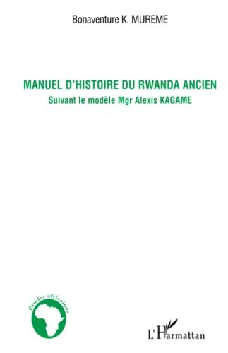 Manuel d'histoire du Rwanda ancien : Suivant: Bonaventure Mureme Kubwimana