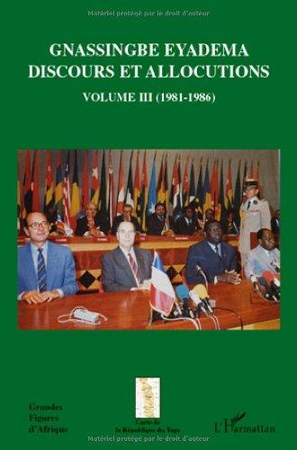 Gnassingbe Eyadema Discours et allocutions : Volume 3 (1981-1986) - Assiongbor Folivi
