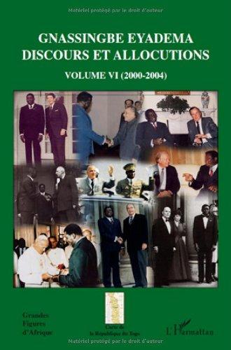 Gnassingbe Eyadema Discours et allocutions : Volume 6 (2000-2004) - Assiongbor Folivi