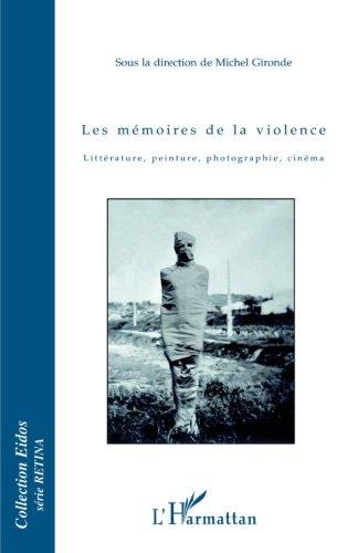 9782296105195: Les mémoires de la violence (French Edition)
