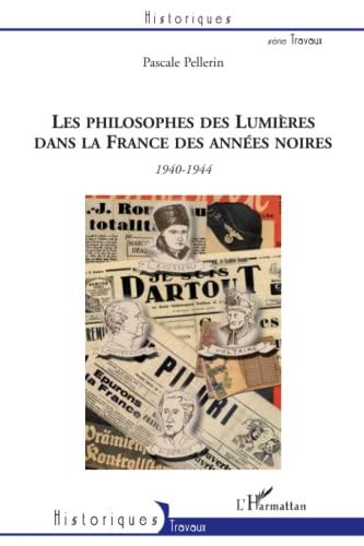 9782296105232: Les philosophes des Lumières dans la France des années noires: 1940-1944 - Voltaire, Montesquieu, Rousseau et Diderot (French Edition)