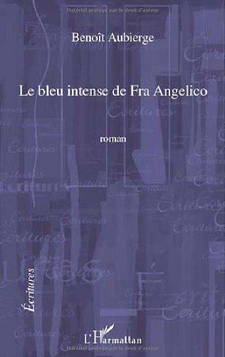 9782296105287: Le bleu intense de Fra Angelico (French Edition)