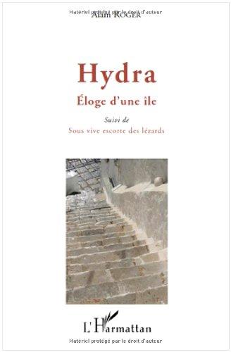 Hydra, Eloge d'une île : Suivi de: Alain Roger