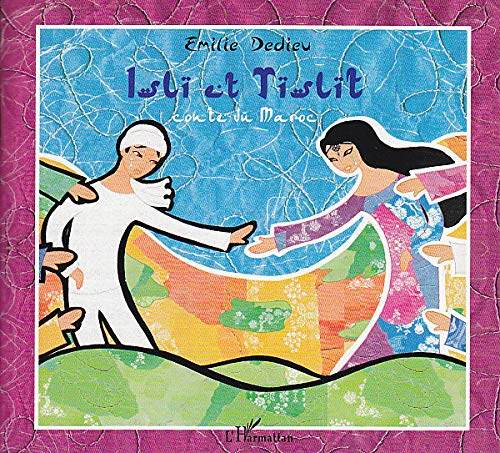 9782296106178: Islï et Tïslït : Conte du Maroc