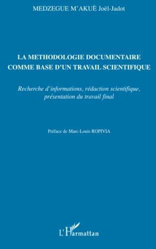 9782296106260: La méthodologie documentaire comme base d'un travail scientifique (French Edition)