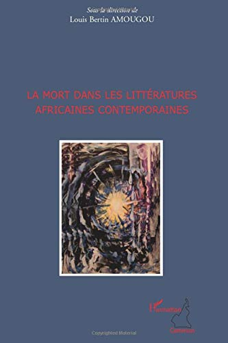 9782296106536: La mort dans les littératures africaines contemporaines