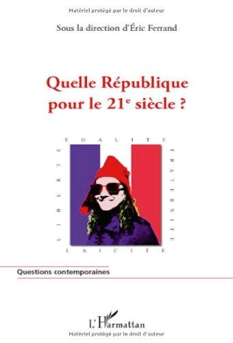 9782296107106: Quelle République pour le 21e siècle ? (French Edition)