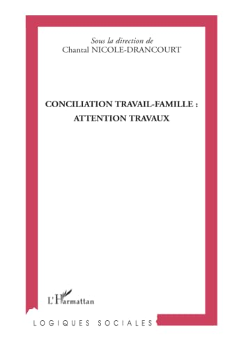9782296107748: Conciliation travail-famille : attention travaux