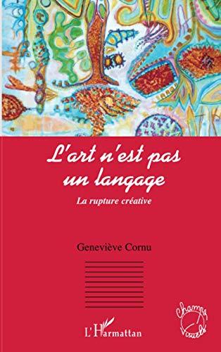 9782296108301: L'art n'est pas un langage : La rupture cr�ative