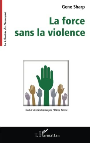 9782296108707: La force sans la violence