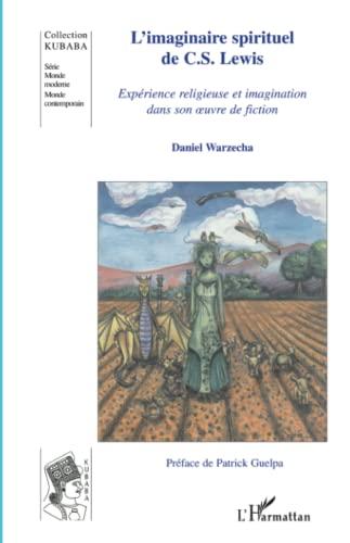 9782296109117: L'imaginaire spirituel de CS Lewis : Expérience religieuse et imagination dans son oeuvre de fiction
