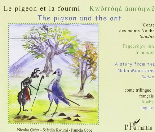 9782296109919: CD Pigeon et la Fourmi Conte des Monts Nouba Soudan (French Edition)