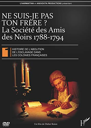 9782296110335: Ne Suis Je Pas Ton Frere (DVD) la Societe des Amis des Noirs 1788 1794 (French Edition)