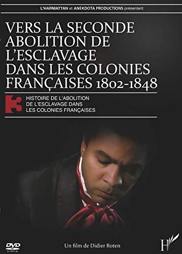9782296110359: Histoire de l'abolition de l'esclavage dans les colonies françaises 3 - Vers la seconde abolition de l'esclavage dans les colonies française 1802-1848 [Francia] [DVD]
