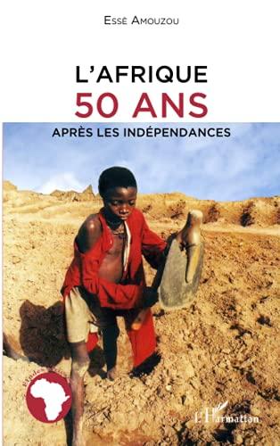 9782296110410: L'Afrique, 50 ans apres les ind�pendances