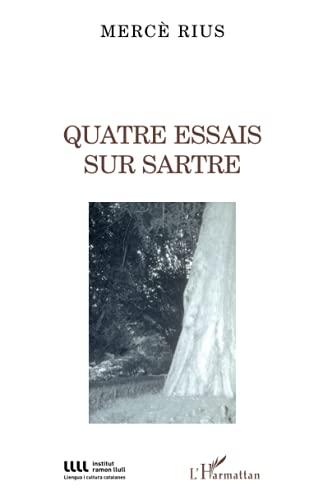 9782296110496: Quatre essais sur Sartre (French Edition)