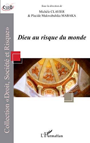 Dieu au risque du monde: Michèle Clavier; Placide