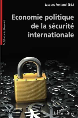 9782296113411: Economie politique de la sécurité internationale (French Edition)