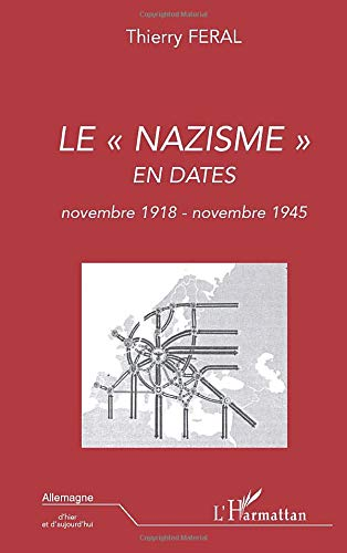 9782296114609: Le nazisme en dates (novembre 1918 - novembre 1945) (French Edition)