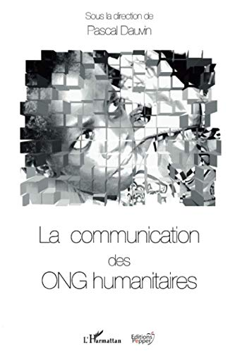 9782296114692: La communication des ONG humanitaires (French Edition)