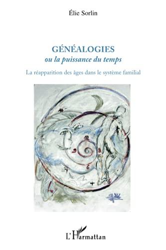 Généalogies ou la puissance du temps : La réapparition des âges dans le ...