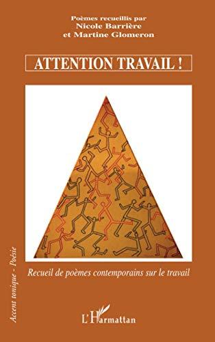 9782296116757: Attention travail recueil de poemes contemporains sur le travail