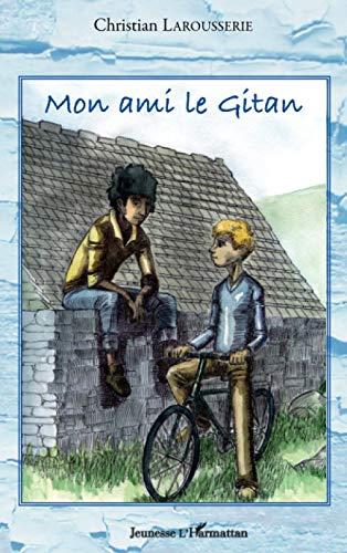 9782296117013: Mon ami le Gitan