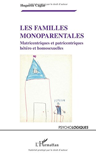 9782296117129: Les familles monoparentales : Matricentriques et patricentriques, hétéro et homosexuelles