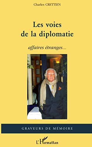 9782296117273: Les voies de la diplomatie : Affaires étranges...
