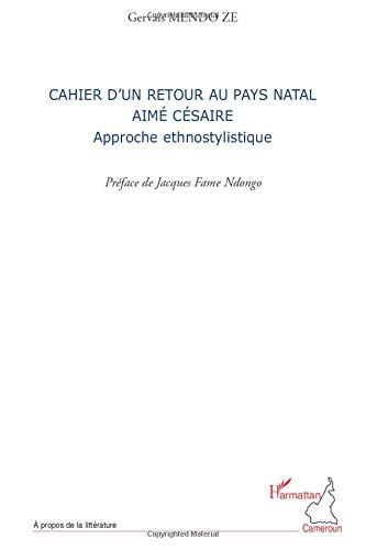 9782296117853: Cahier d'un retour au pays natal Aimé Césaire: Approche ethnostylistique (French Edition)