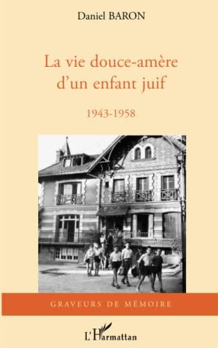 9782296118188: Vie Douce Amere d'un Enfant Juif 1943 1958