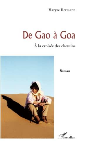 9782296118454: De Gao a Goa a la Croisee des Chemins Roman