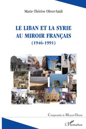 9782296119369: Le Liban et la Syrie au miroir français: (1946-1991) (French Edition)