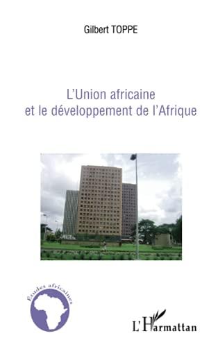 L'Union africaine et le développement de l'Afrique: Gilbert Toppe