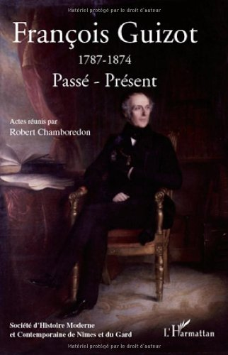 9782296119574: Francois Guizot (1787-1874) (French Edition)
