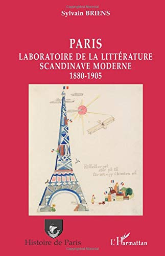 9782296119789: Paris: Laboratoire de la littérature scandinave moderne 1880-1905