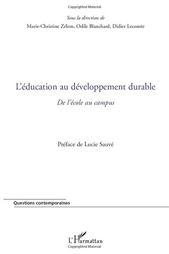 9782296121522: L'éducation au développement durable: De l'école au campus (French Edition)