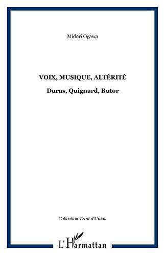 9782296122000: Voix, musique, altérité : Duras, Quignard, Butor (French Edition)