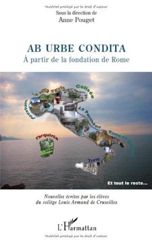 Ab urbe condita : A partir de la fondation de Rome: Anne Pouget; Collectif
