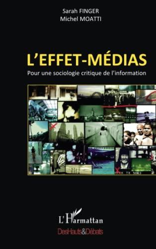 9782296122604: L'effet-médias: Pour une sociologie critique de l'information (French Edition)