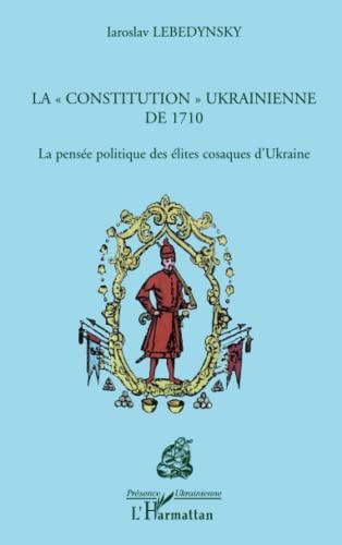 9782296122765: La Constitution Ukrainienne de 1710