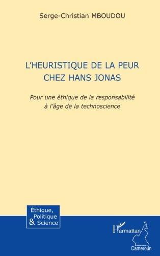 9782296123229: L'Heuristique de la peur chez Hans Jonas: Pour une éthique de la responsabilité à l'âge de la technoscience (French Edition)