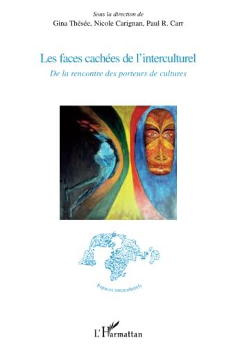 9782296123731: Les faces cachées de l'interculturel: De la rencontre des porteurs de culture (French Edition)
