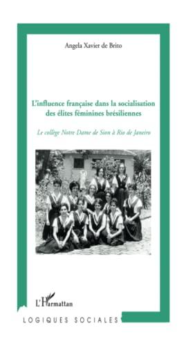L'influence française dans la socialisation des élites: Angela Xavier De